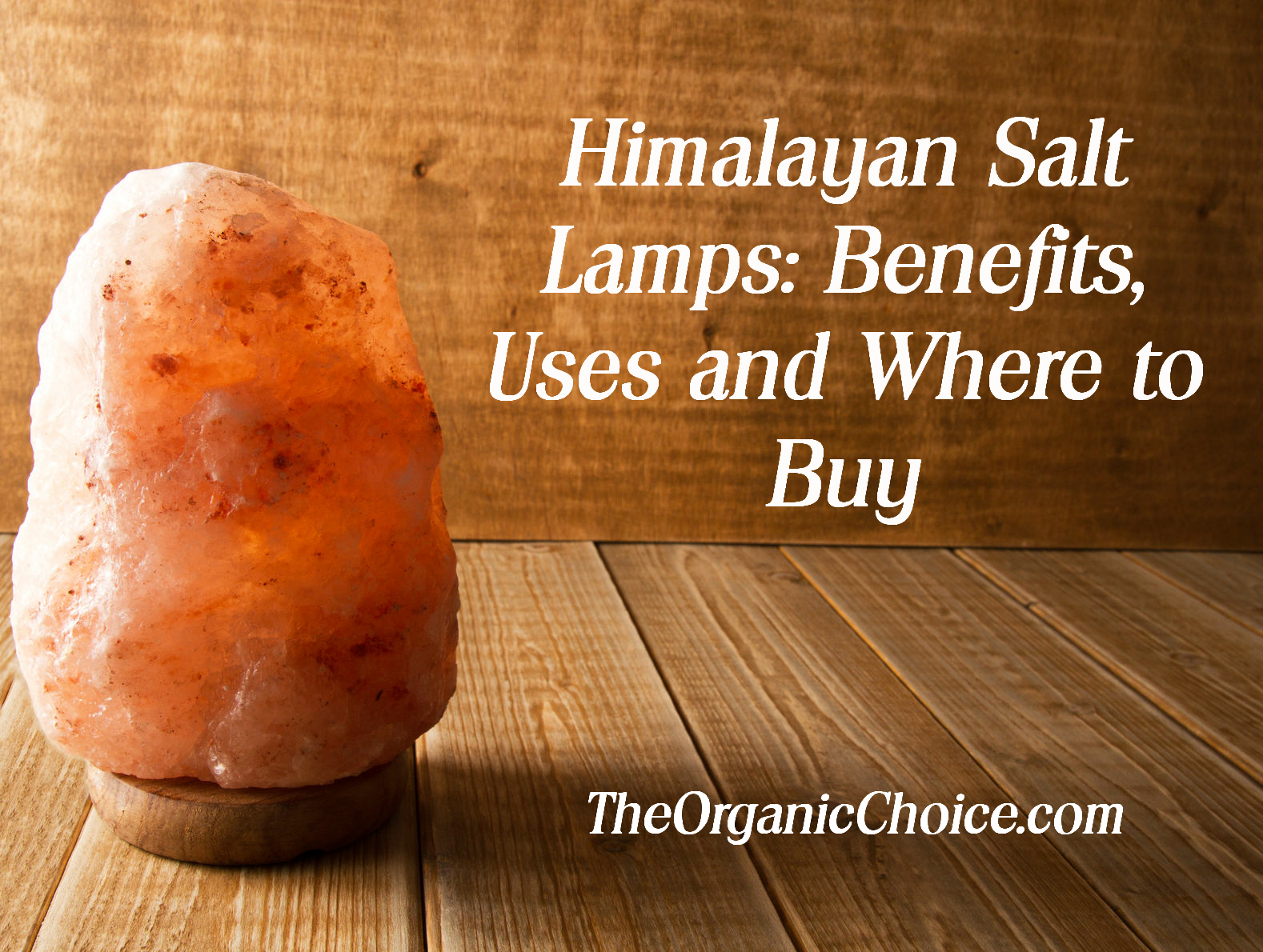 Do Himalayan Salt Lamps Really Emit Negative Ions : Himalayan Salt Lamp Benefits, Uses and Sourcing High-Quality Lamps