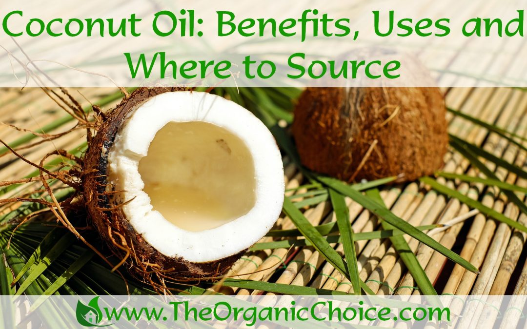 Coconut Oil: Benefits, Uses and Where to Source